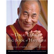 The Dalai Lama's Big Book of Happiness by Dalai Lama XIV; Singh, Renuka, 9781571747396
