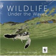 Wildlife Under the Waves by Freund, Jurgen; Chiu-Freund, Stella, 9781921517396