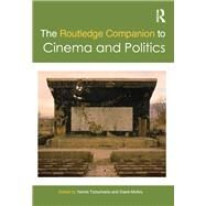 The Routledge Companion to Cinema and Politics by Tzioumakis; Yannis, 9780415717397