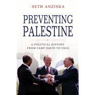Preventing Palestine by Anziska, Seth, 9780691177397