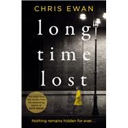 Long Time Lost by Ewan, Chris, 9781250117397