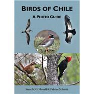 Birds of Chile by Howell, Steve N. G.; Schmitt, Fabrice, 9780691167398