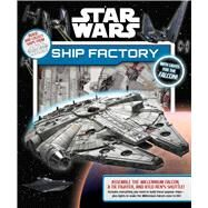 Star Wars: Ship Factory by Star Wars; Wallace, Daniel, 9780794437398