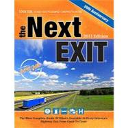 The Next Exit 2011: USA Interstate Exit Directory: the Most Complete Interstate Exit Directory by , 9780971407398