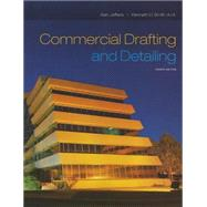 Commercial Drafting and Detailing by Jefferis, Alan; Smith, Kenneth D., 9781285097398