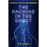 The Machine in the Ghost by Boast, Robin, 9781780237398