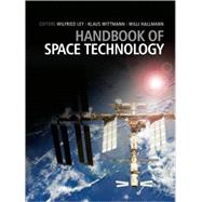 Handbook of Space Technology by Ley, Wilfried; Wittmann, Klaus; Hallmann, Willi, 9780470697399