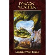 Dragon Weather by Watt-Evans, Lawrence, 9780765337399