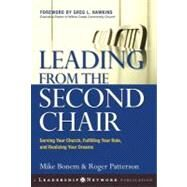Leading From The Second Chair : Serving Your Church, Fulfilling Your Role, And Realizing Your Dreams