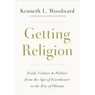 Getting Religion by Woodward, Kenneth L., 9781101907399