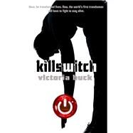 Killswitch by Buck, Victoria, 9781611167399