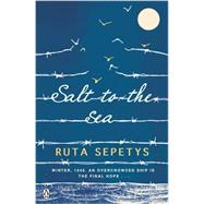 Salt to the Sea by Sepetys, Ruta, 9780141347400