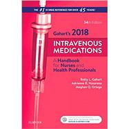 Intravenous Medications 2018: A Handbook for Nurses and Health Professionals by Gahart, Betty L., R.N.; Nazareno, Adrienne R.; Ortega, Meghan Q., R.N., 9780323297400