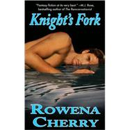 Knight's Fork by Cherry, Rowena, 9780505527400