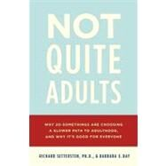 Not Quite Adults by SETTERSTEN, RICHARDRAY, BARBARA E., 9780553807400