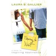 Choosing to Wait by Gallier, Laura B., 9780768427400