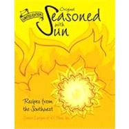 Original Seasoned with Sun: A Blending of Cultures by JR League of El Paso, 9780960797400