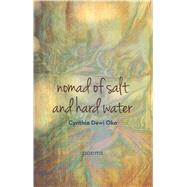 Nomad of Salt and Hard Water by Oka, Cynthia Dewi, 9780989747400
