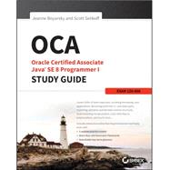 Oca: Oracle Certified Associate Java Se 8 Programmer: Exam 1z1-808 by Boyarsky, Jeanne; Selikoff, Scott, 9781118957400