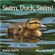 Swim, Duck, Swim! by Head, Murray; Lurie, Susan, 9781250077400