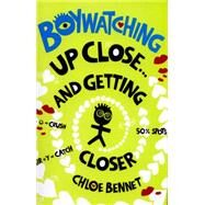 Boywatching: Up Close by Bennet, Chloe, 9781408337400