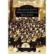 Oklahoma City's African American Education by Arnold, Anita G.; Johnson, James R., 9781467127400