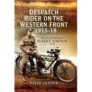 Despatch Rider on the Western Front 1915-18 by Venner, David, 9781473827400