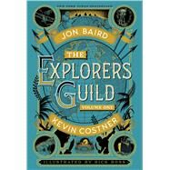 The Explorers Guild Volume One: A Passage to Shambhala by Costner, Kevin; Baird, Jon; Ross, Rick, 9781476727400