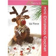 Mini Christmas Crochet by Pierce, Val, 9781844487400