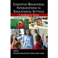 Cognitive-Behavioral Interventions in Educational Settings: A Handbook for Practice by Mennuti; Rosemary B., 9780415807401