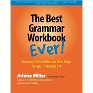 The Best Grammar Workbook Ever! by Miller, Arlene, 9780991167401