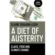 A Diet of Austerity by Graham-Leigh, Elaine, 9781782797401