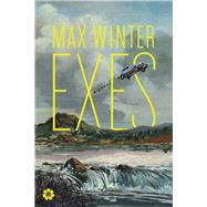 Exes A Novel by Winter, Max, 9781936787401