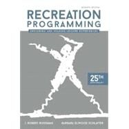 Recreation Programming: Designing and Staging Leisure Experiences by J. Robert Rossman, 9781571677402