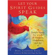 Let Your Spirit Guides Speak by Engle, Debra Landwehr, 9781571747402