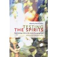 Testing the Spirits: How Theology Informs the Study of Congregations by Keifert, Patrick, 9780802807403