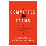 Committed Teams by Moussa, Mario; Boyer, Madeline; Newberry, Derek, 9781119157403