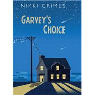 Garvey's Choice by Grimes, Nikki, 9781629797403