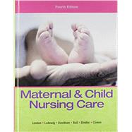 Maternal & Child Nursing Care Plus MyNursingLab with Pearson eText -- Access Card Package by London, Marcia L.; Ladewig, Patricia W.; Davidson, Michele C.; Ball, Jane W., DrPH, RN, CPNP; Bindler, Ruth C.; Cowen, Kay J., 9780133937404