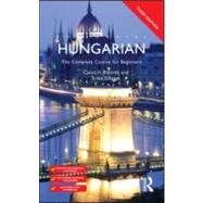 Colloquial Hungarian: The Complete Course for Beginners by Rounds; Carol, 9780415567404