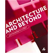 Architecture and Beyond by Procter, Christopher; Rihl, Fernado, 9781908967404