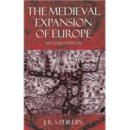 The Medieval Expansion of Europe by Phillips, J. R. S., 9780198207405