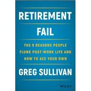 Retirement Fail by Sullivan, Greg, 9781119447405