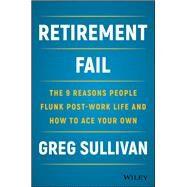 Retirement Fail by Sullivan, Greg, 9781119447405