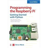 Programming the Raspberry Pi, Second Edition: Getting Started with Python by Monk, Simon, 9781259587405