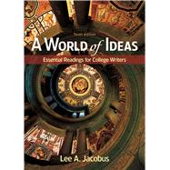A World of Ideas Essential Readings for College Writers by Jacobus, Lee A., 9781319047405