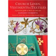 Church Linen, Vestments and Textiles by Roberts, Margery; Elder, Nicholas, 9781848257405