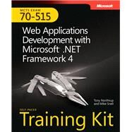 Self-Paced Training Kit (Exam 70-515) Web Applications Development with Microsoft .NET Framework 4 (MCTS) by Snell, Mike; Northrup, Tony, 9780735627406