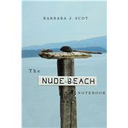 The Nude Beach Notebook by Scot, Barbara J., 9780870717406