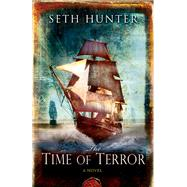 The Time of Terror by Hunter, Seth, 9781590137406